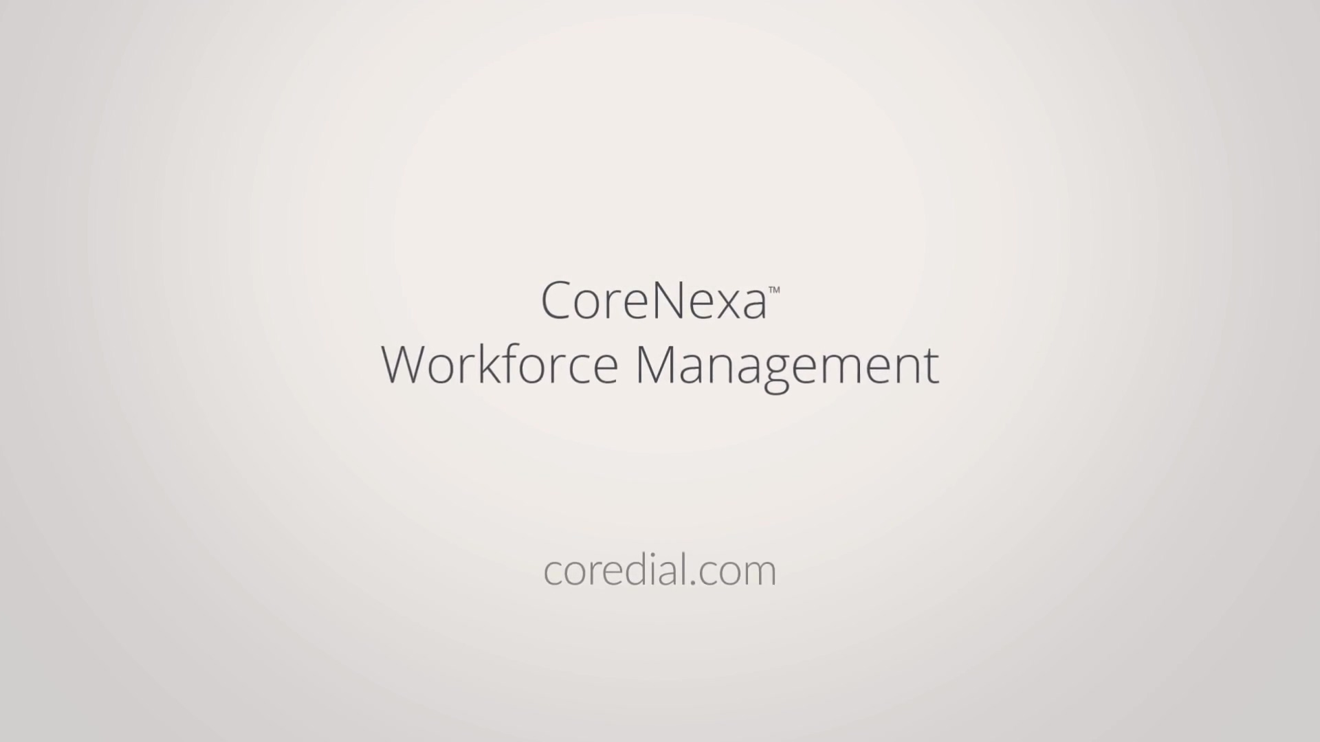 CoreDial: CoreNexa workforce management